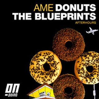 Ame - Donuts, The Blueprints
