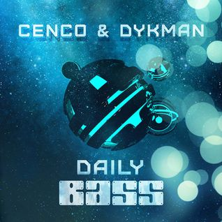 CENCO & DYKMAN - Daily Bass Radio Mix 02/2015