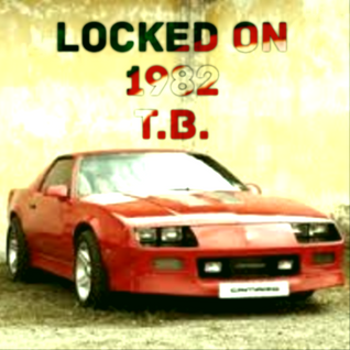 T.B. Locked on 1982