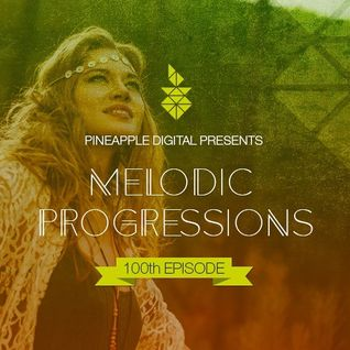 Melodic Progressions by Pineapple Digital 100 - 06R Guest Mix