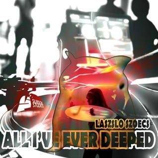 Laszlo Szoecs presents All I've Ever Deeped (Liquid D&B Mix)