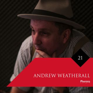 Phonica Mix Series 21: Andrew Weatherall
