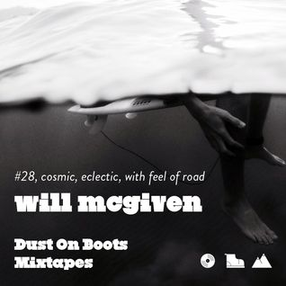 Dust On Boots Mixtapes #28. Will McGiven