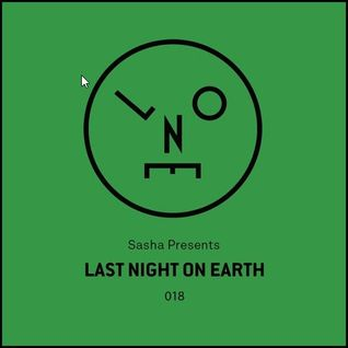 Sasha Presents - Last Night On Earth - 018 - October 2016