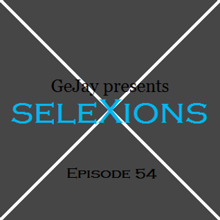 seleXions Episode 54