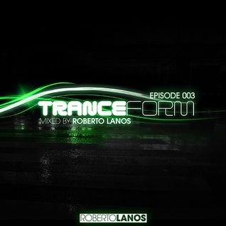 TRANCEFORM - Episode 003