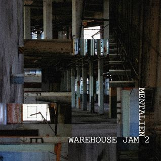 Mentalien - Warehouse Jam 2