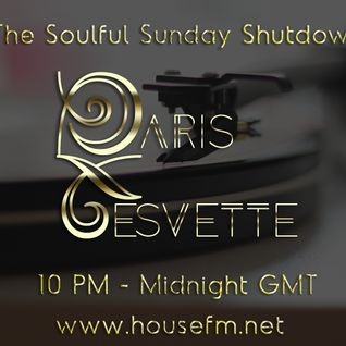 The Soulful Sunday Shutdown : Show 11 with Paris Cesvette on www.Housefm.net