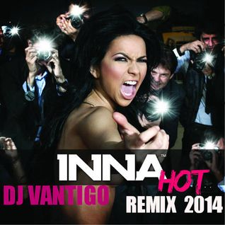 INNA - Hot (DJ VANTIGO REMIX )