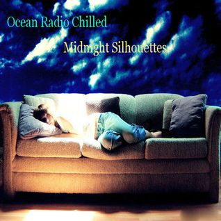 "Ocean Radio Chilled ""Midnight Silhouettes"" (12-14-14)"