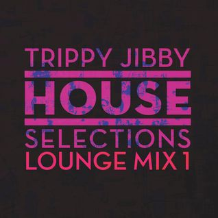 House Selections: Lounge Mix 1