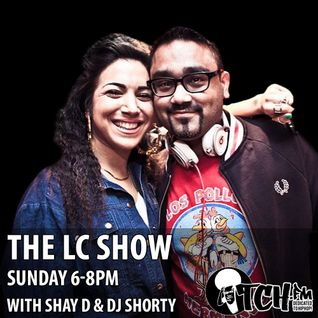 Shay D & DJ Shorty - The LC Show 103 - Chester P