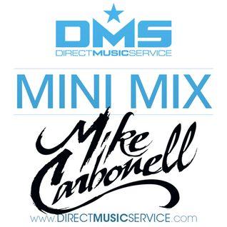 DMS MINI MIX WEEK #204 DJ MIKE CARBONELL