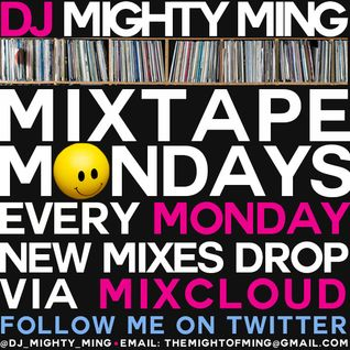 DJ Mighty Ming Presents: Mixtape Mondays 010
