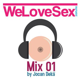 We Love Sex Podcast 01(Jocan Dekä)