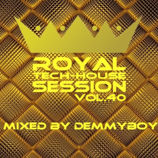 Royal Tech-House Session Vol.40 - Mixed by Demmyboy