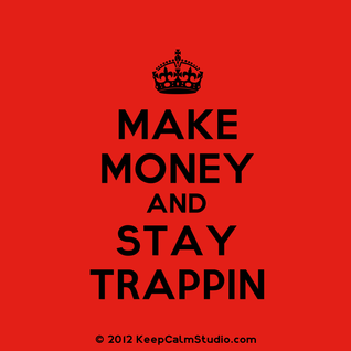 Trappin' Ain't A Hobby