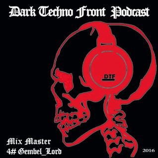 _Dark_Techno_Fornt_Podcast_#_4_Gembel_Lord_
