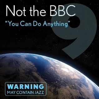 "Not the BBC v9 - ""You Can Do Anything"""