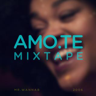 Amo-te Mixtape (made circa 2006)