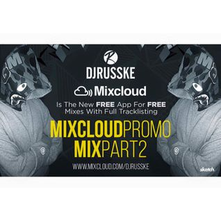 @DJRUSSKE - @MixCloud PROMO MIX PART 2