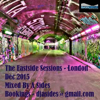 The Eastside Sessions Mixed By A Sides - Dec 2015