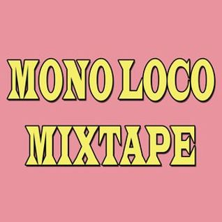 Mono Loco Mixtape ft: Ms. Little Lazy (02/12/2016)