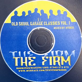 The Firm - Oldskool Garage Classics Volume 1 (Mixed in 2005, strictly vinyl)