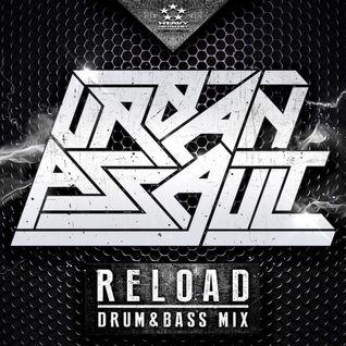 URBAN ASSAULT - RELOAD (Drum&Bass Mix)