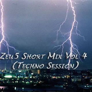 Zeu5 Short Mix Vol 4 (Techno Session)