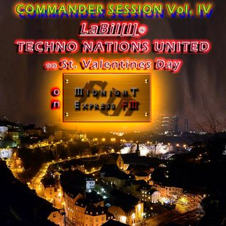 LaBil[l]: TECHNO NATIONS UNITED on MIDNIGHT EXPRESS FM - COMMANDER SESSION Vol. IV (14. Feb. 2016)