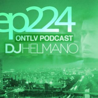 ONTLV PODCAST - Trance From Tel-Aviv - Episode 224 - Mixed By DJ Helmano