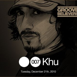 Groove Believers #007: Khu