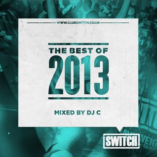 Switch | The Best Of 2013 | DJ C's Mix
