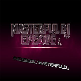 MASTERFUL DJ - EPISODE 2
