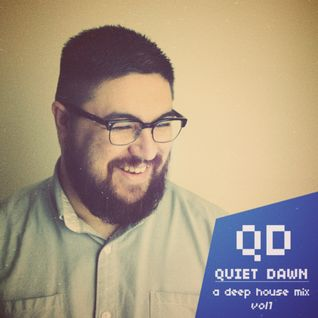 Quiet Dawn - A Deep House Mix vol.1