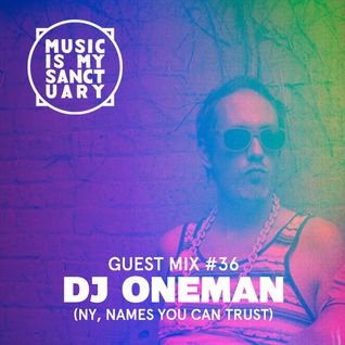 MIMS Guest Mix: DJ ONEMAN (NY, Names You Can Trust)