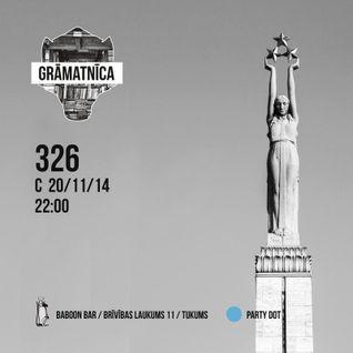 GRĀMATNĪCA ::: 326 TEAM ::: Live from BaboonBar 20.11.2014