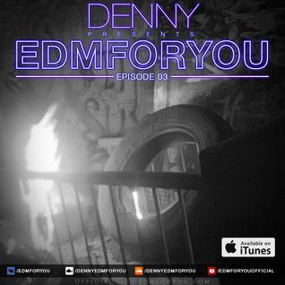 Denny - EDMForYou #03 (22/03/2015)