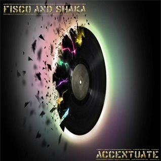 Fisco and Shaka - Accentuate (April 2014 Promo Mix)