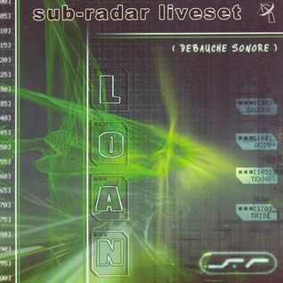 Sub Radar Live Set by LOAN - Debauche Sonore