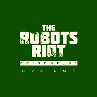 The Robots Riot. Episode 07: DVS NME