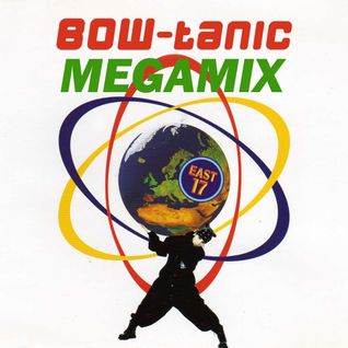 East 17 - BOW-tanic Ten Tops Megamix 1995