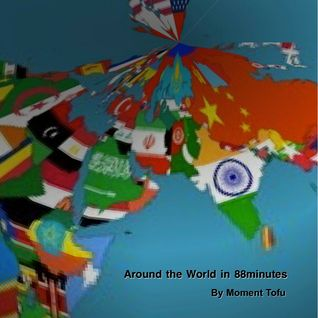 Around the World in 88 minutes by Moment Tofu aka SHINS-K