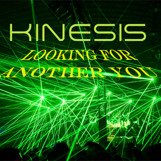 """Looking For Another You"" by Kinesis"