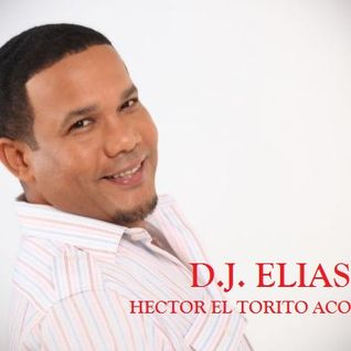 DJ Elias - Hector El Torito Acosta Mix