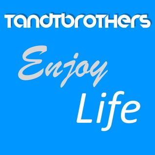 TandTbrothers - Enjoy life (Original Mix)
