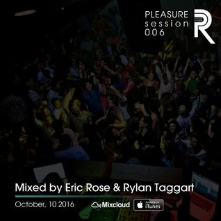 Eric Rose & Rylan Taggart - Pleasure Session 006