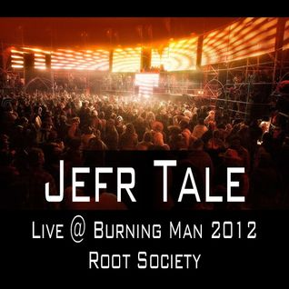 Jefr Tale - Live @ Root Society, Burning Man 2012