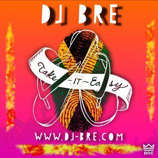 Take It Easy (DJ Bre Dancehall Mix)